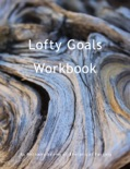 Lofty Goals Workbook book summary, reviews and downlod