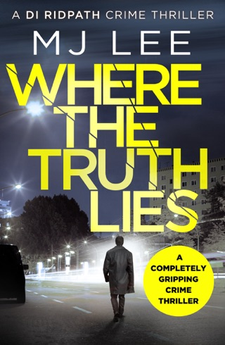 Where The Truth Lies by Canelo Digital Publishing Limited book summary, reviews and downlod