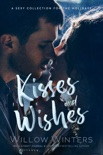 Kisses and Wishes: A Sexy Collection for the Holidays book summary, reviews and downlod