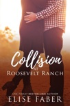 Collision at Roosevelt Ranch book summary, reviews and downlod