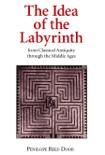 The Idea of the Labyrinth from Classical Antiquity through the Middle Ages e-book