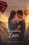 Borrowing Love book summary, reviews and downlod