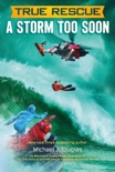True Rescue: A Storm Too Soon book summary, reviews and downlod