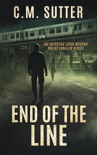 End of the Line: A Heart-Pounding Thriller book summary, reviews and downlod