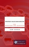 Strategic Value Chain Analysis for Investors and Managers book summary, reviews and download