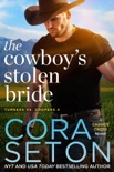 The Cowboy's Stolen Bride book summary, reviews and downlod