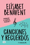 Canciones y recuerdos (Pack con Fuimos canciones Seremos recuerdos) book summary, reviews and downlod