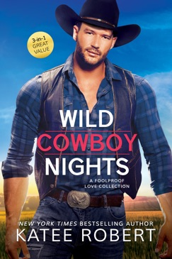 Wild Cowboy Nights: a Foolproof Love collection E-Book Download