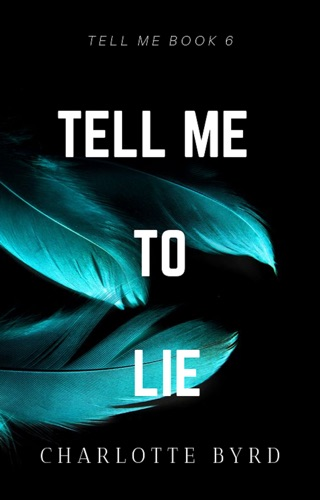 Tell me to Lie by Byrd Books, LLC book summary, reviews and downlod