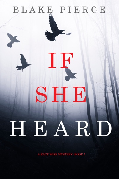 If She Heard (A Kate Wise Mystery—Book 7) by Blake Pierce Book Summary, Reviews and E-Book Download