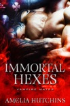 Immortal Hexes book summary, reviews and downlod