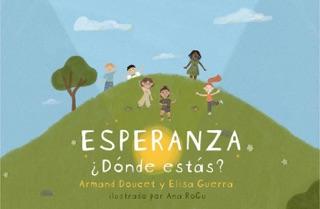 Esperanza, ¿Dónde estás? by Elisa Guerra book summary, reviews and downlod