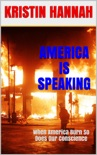 America Is Speaking, When will Our Hearts Listen: When America Burn, So Does Our Conscience book summary, reviews and downlod