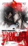Violent Delights - Die Kartellprinzessin book summary, reviews and downlod