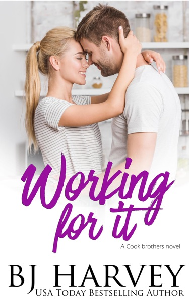 Working For It by BJ Harvey Book Summary, Reviews and E-Book Download