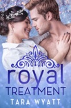 Royal Treatment: A Standalone Royal Romance book summary, reviews and downlod