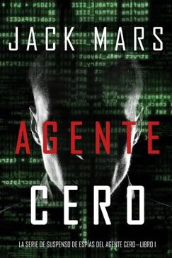 Agente Cero (La Serie de Suspenso de Espías del Agente Cero—Libro #1) E-Book Download