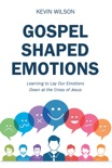 Gospel Shaped Emotions book summary, reviews and downlod