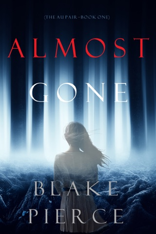 Almost Gone (The Au Pair—Book One) by Lukeman Literary Management book summary, reviews and downlod