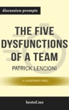 The Five Dysfunctions of a Team: A Leadership Fable by Patrick Lencioni (Discussion Prompts) book summary, reviews and downlod