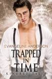 Trapped in Time...Book 16 of the Kindred Tales Series book summary, reviews and downlod