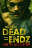 Dead Endz (Book Three) book summary, reviews and downlod