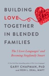 Building Love Together in Blended Families book summary, reviews and downlod