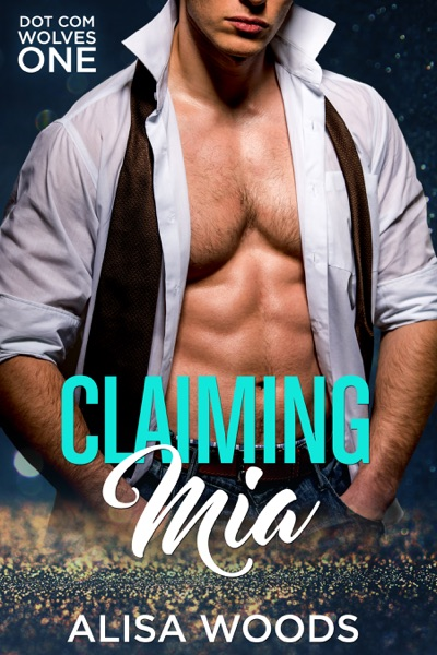 Claiming Mia (Dot Com Wolves 1) by Alisa Woods Book Summary, Reviews and E-Book Download