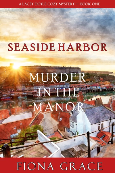 Murder in the Manor (A Lacey Doyle Cozy Mystery—Book 1) by Fiona Grace Book Summary, Reviews and E-Book Download
