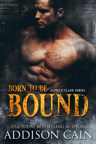 Born to be Bound by Addison Cain Book Summary, Reviews and E-Book Download