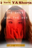 The Ghost and the Box: Yari's YA Shorts book summary, reviews and downlod