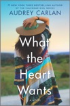 What the Heart Wants book summary, reviews and download