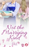 Not the Marrying Kind book summary, reviews and download