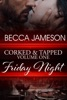 Corked and Tapped, Volume One: Friday Night book image