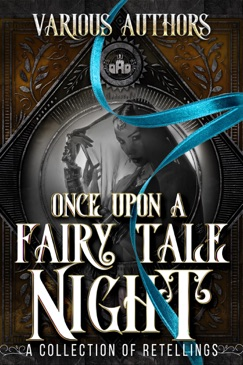 Once Upon a Fairy Tale Night: A Collection of Retellings E-Book Download
