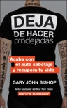 Stop Doing That Sh*t \ Deja de hacer p*ndejadas (Spanish edition) book summary, reviews and downlod