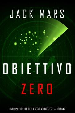 Obiettivo Zero (Uno spy thriller della serie Agente Zero —Libro #2) E-Book Download