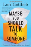 Maybe You Should Talk to Someone book summary, reviews and download