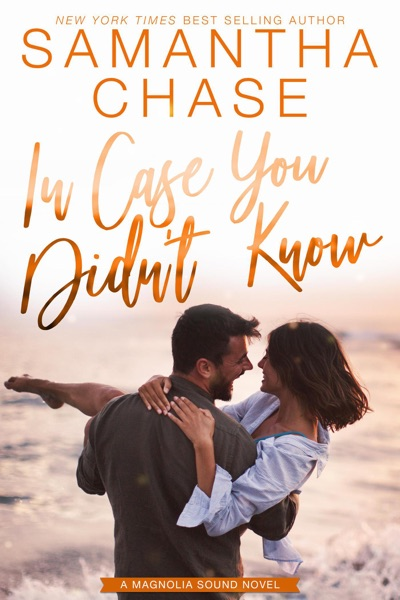 In Case You Didn't Know by Samantha Chase Book Summary, Reviews and E-Book Download