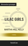 Lilac Girls: A Novel by Martha Hall Kelly (Discussion Prompts) book summary, reviews and downlod