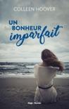 Un bonheur imparfait book summary, reviews and downlod