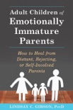 Adult Children of Emotionally Immature Parents book summary, reviews and download