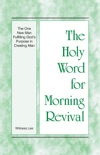 The Holy Word for Morning Revival - The One New Man Fulfilling God's Purpose in Creating Man book summary, reviews and downlod