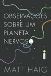 Observações Sobre Um Planeta Nervoso book summary, reviews and downlod