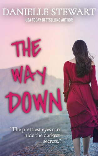 The Way Down by Danielle Stewart book summary, reviews and downlod