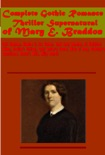 Complete Gothic Romance Thriller Supernatural of Mary E. Braddon book summary, reviews and downlod
