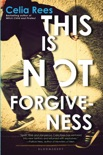This Is Not Forgiveness book summary, reviews and downlod