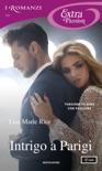 Intrigo a Parigi (I Romanzi Extra Passion) book summary, reviews and downlod