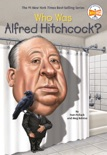 Who Was Alfred Hitchcock? book summary, reviews and downlod