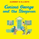 Curious George and the Sleepover book summary, reviews and download